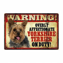 Load image into Gallery viewer, Warning Overly Affectionate Staffordshire Bull Terrier on Duty - Tin Poster - Series 5Home DecorYorkshire Terrier / YorkieOne Size
