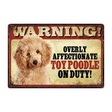 Load image into Gallery viewer, Warning Overly Affectionate Toy Poodle on Duty - Tin PosterHome DecorToy PoodleOne Size