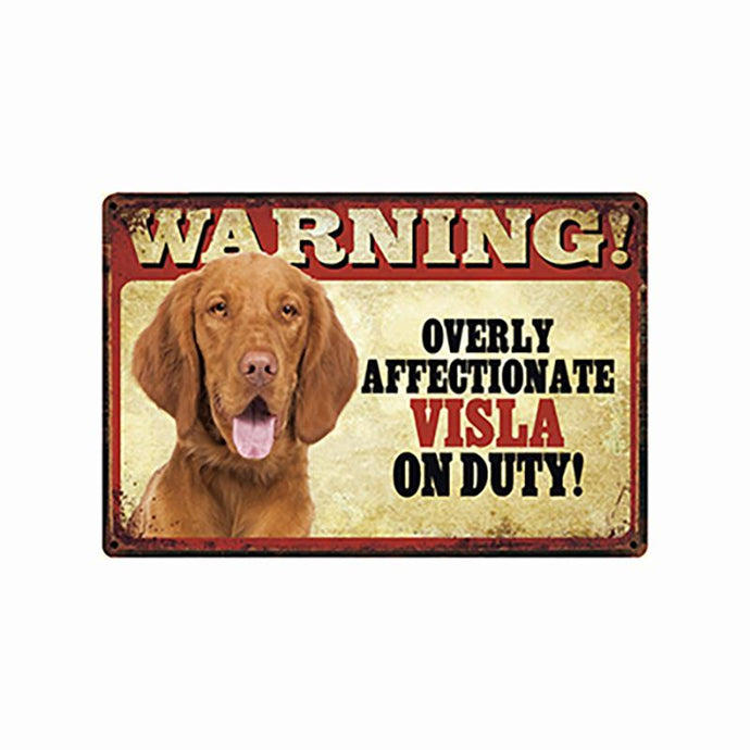 Warning Overly Affectionate Vizsla on Duty - Tin Poster - Series 5Home DecorVizslaOne Size