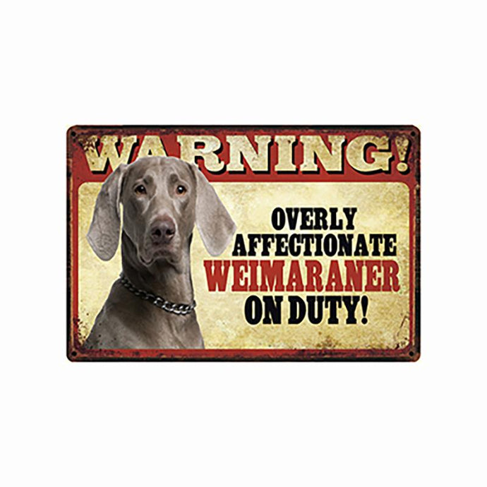 Warning Overly Affectionate Weimaraner on Duty - Tin Poster - Series 5Home DecorWeimaranerOne Size