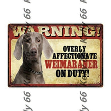 Load image into Gallery viewer, Warning Overly Affectionate Welsh Corgi on Duty - Tin Poster - Series 4Home DecorWeimaranerOne Size