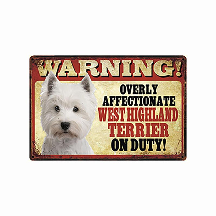 Warning Overly Affectionate West Highland White Terrier on Duty - Tin Poster - Series 5Home DecorWest Highland White TerrierOne Size