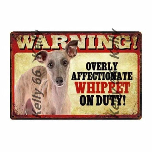 Warning Overly Affectionate Whippet on Duty - Tin Poster - Series 5Home DecorWhippetOne Size