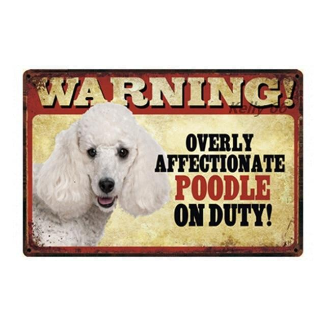 Warning Overly Affectionate White Poodle on Duty - Tin PosterSign BoardPoodle - WhiteOne Size