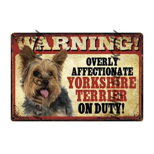 Warning Overly Affectionate Yorkshire Terrier on Duty Tin Poster - Series 4Home DecorYorkshire Terrier / YorkieOne Size
