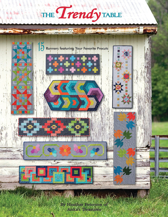 The Trendy Table Quilt Pattern Book by Heather Peterson of Anka's Treasures