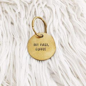 but first, coffee brass tag