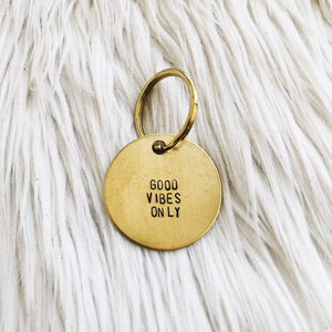 good vibes only brass tag