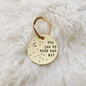 you can go your own way brass tag