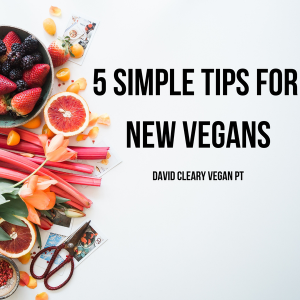 5 Simple Tips For New Vegans