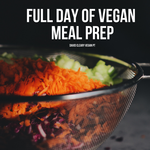 Full Day of Vegan Meal Prep