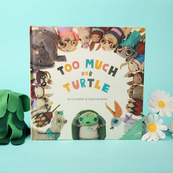 Cat Rabbit & Isobel Knowles, Soft Stories — Too Much for Turtle - Australian made Publications