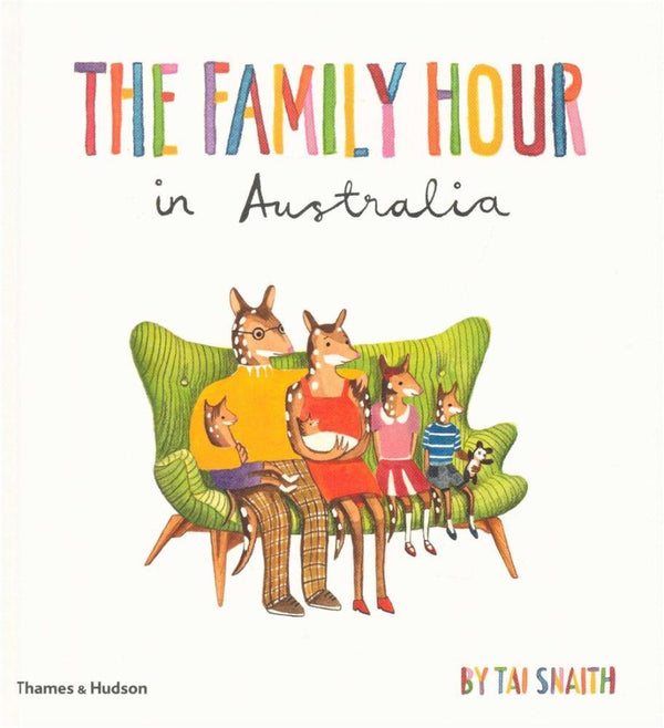 The Family Hour in Australia by Tai Snaith - Publications - Craft