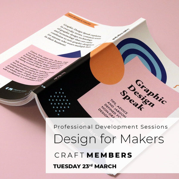 Tuesday 23 March Professional Development Session for Members: Design for Makers Events Craft Victoria | Craft