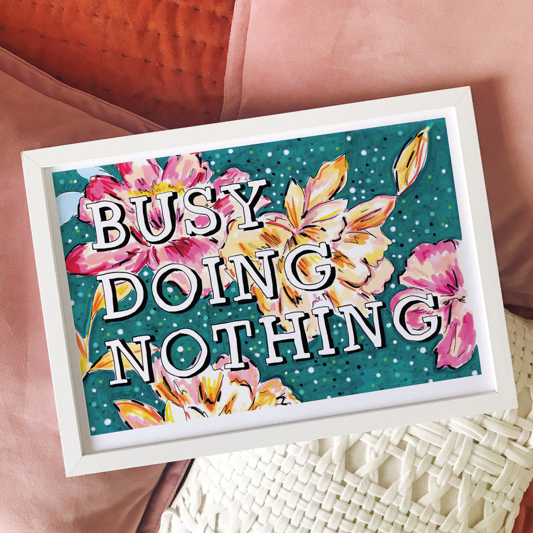 *NEW* Busy Doing Nothing