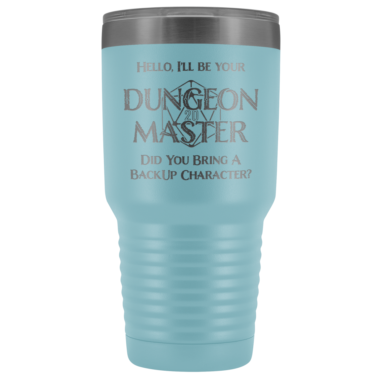 Dungeon Master DM Backup 30oz Vacuum Tumbler - Light Blue - Tumblers