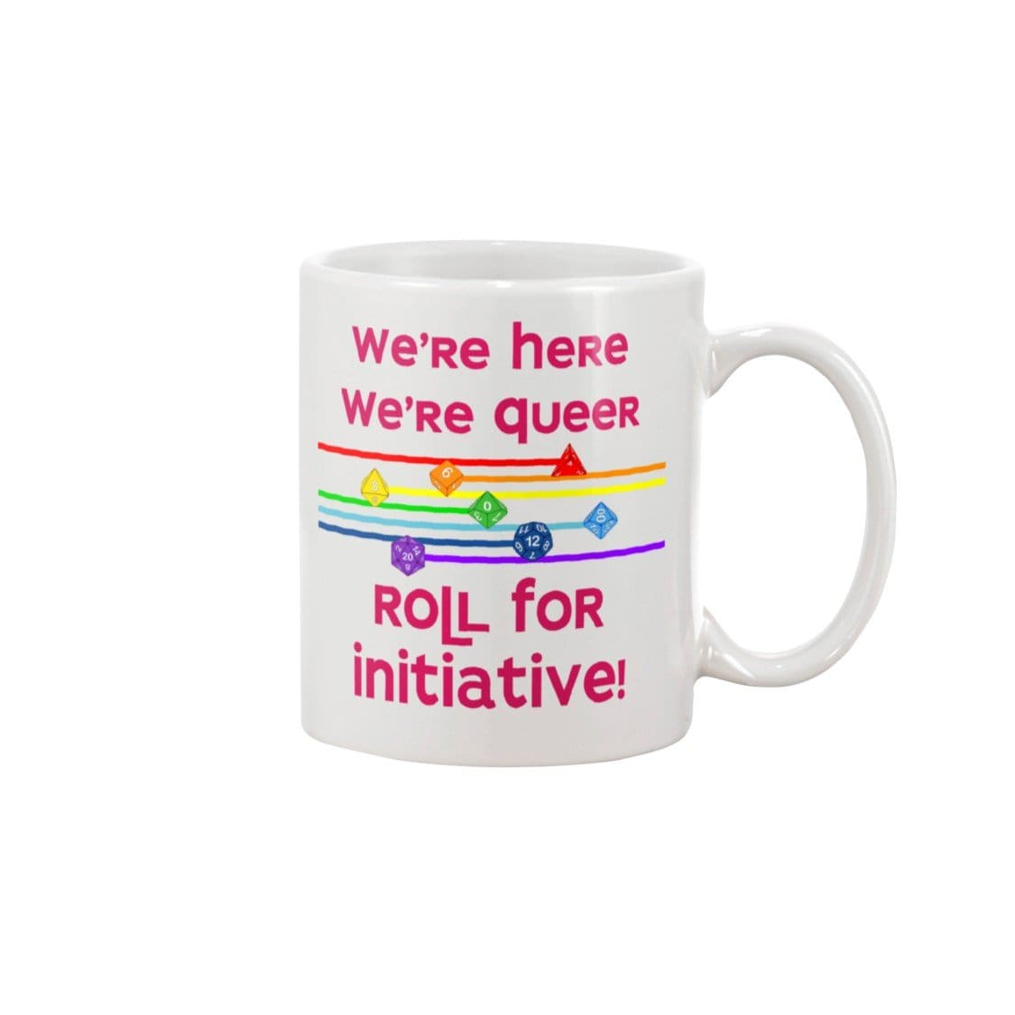 We're Here We're Queer Roll For Initiative 11oz Coffee Mug - White / 11OZ - Mugs