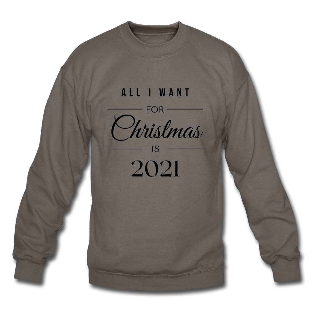 Unisex All I Want for Christmas Is 2021 Sweatshirt - White/Gray