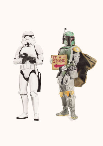 I'm with stupid (Boba Fett)