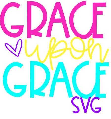 Grace Upon Grace SVG