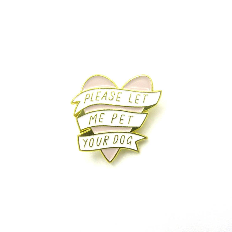 Please Let Me Pet Your Dog Pin Badge BLACK AND PINK