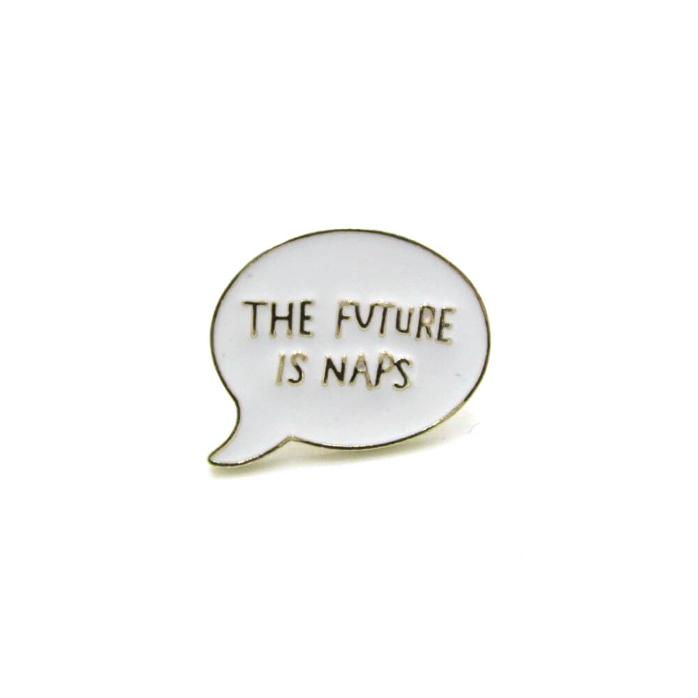 The Future Is Naps Pin Badge