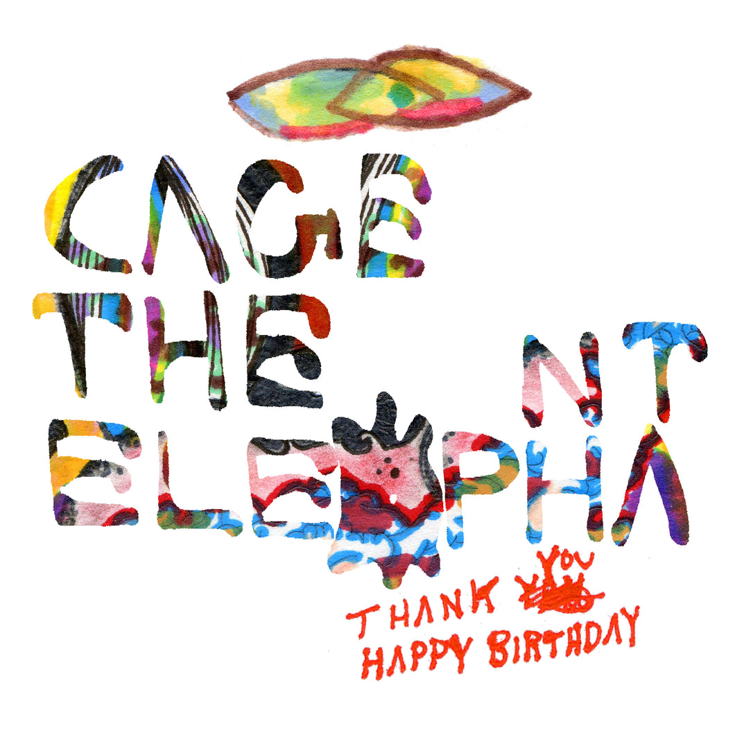 Cage The Elephant - Thank You, Happy Birthday
