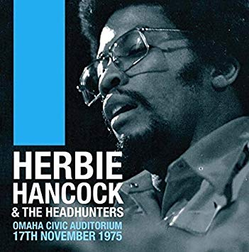 Herbie Hancock & The Headhunters - Omaha Civic Auditorium 1975