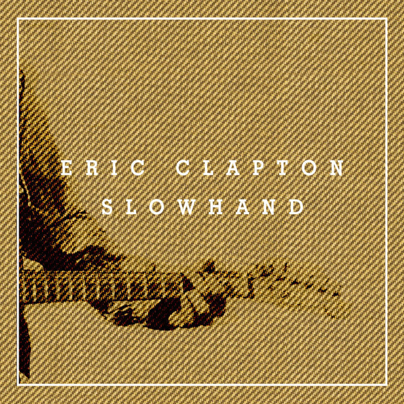 Eric Clapton - Slowhand (35th Anniversary)