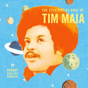 Tim Maia - Nobody Can Live Forever