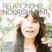 Relationship Nourishment: Guided Reflection