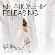 Relationship Releasing: Guided Reflection