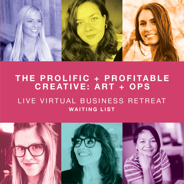 The Prolific + Profitable Creative: Art + Ops. (Live! Virtual Business Retreat)
