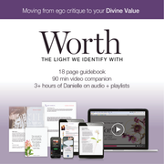 WORTH: Practices for moving from ego critique to your Divine Value (Video + ebook + audio companion)