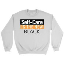 Load image into Gallery viewer, Self Care is the new Black Sweatshirt