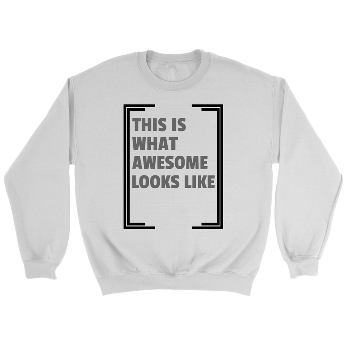 What Awesome Looks Like Sweatshirt