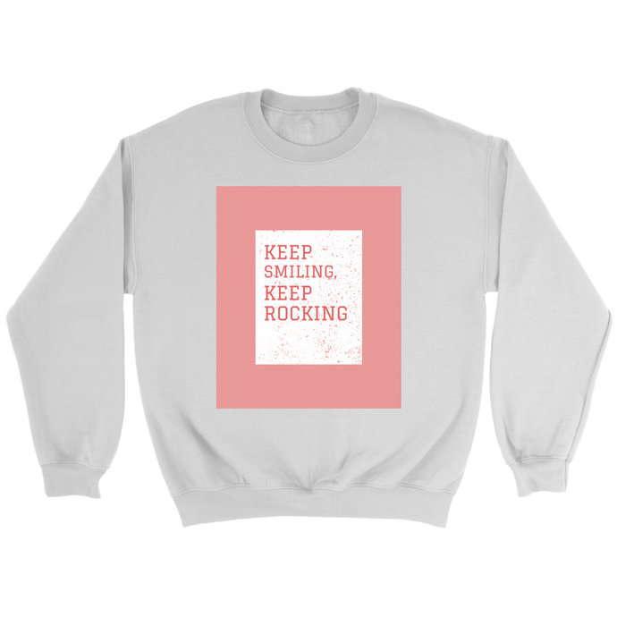 Keep Smiling, Keep Rocking Sweatshirt