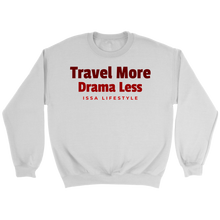 Load image into Gallery viewer, Travel More, Drama Less Issa Lifestyle Sweatshirt
