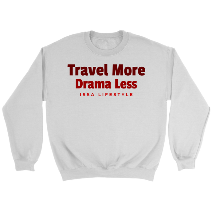 Travel More, Drama Less Issa Lifestyle Sweatshirt