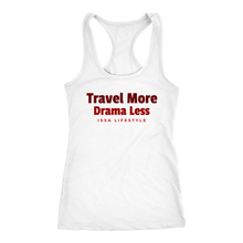 Load image into Gallery viewer, Travel More, Drama Less Issa Lifestyle Racerback tee