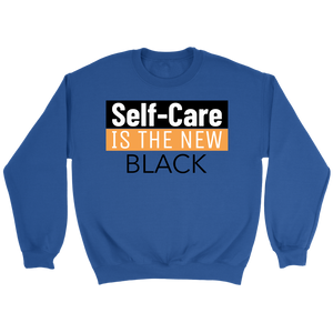 Self Care is the new Black Sweatshirt