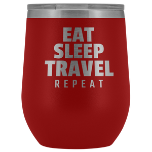 EAT SLEEP TRAVEL REPEAT Wine Tumbler