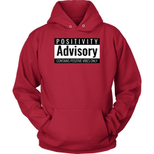 Load image into Gallery viewer, Positivity Advisory Hoodie