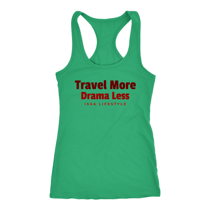 Travel More, Drama Less Issa Lifestyle Racerback tee