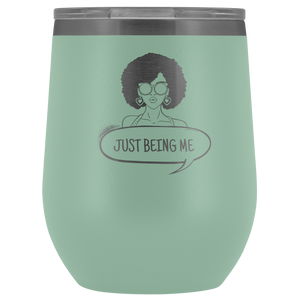 Just Being Me Wine Tumbler