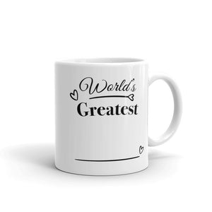 World's Greatest Fill In The Blank Design Mug Gift For Him or Her