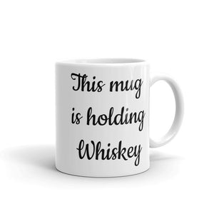 If it's Friday There is A very Good chance This mug is holding Whiskey Black Text Funny Gag Gift Sense of Humour Mug For Him or Her