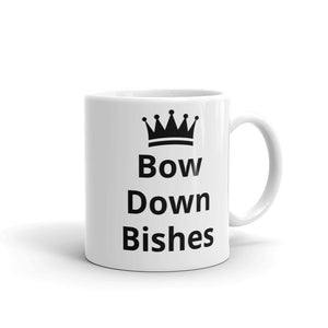 Bow Down Bishes Black Crown Design Mug Gift For Him or Her