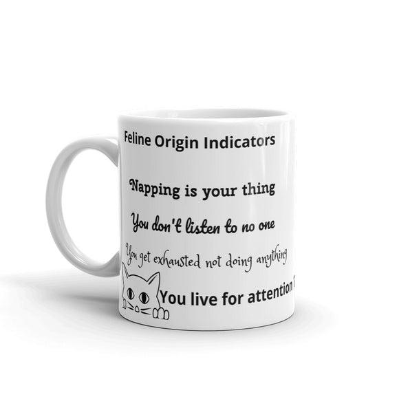 Feline Origin Indicators Napping is your thing You don't listen to no one You get exhausted not doing anything You live for attention funny Gag Gift Mug Sense of Humour Mug