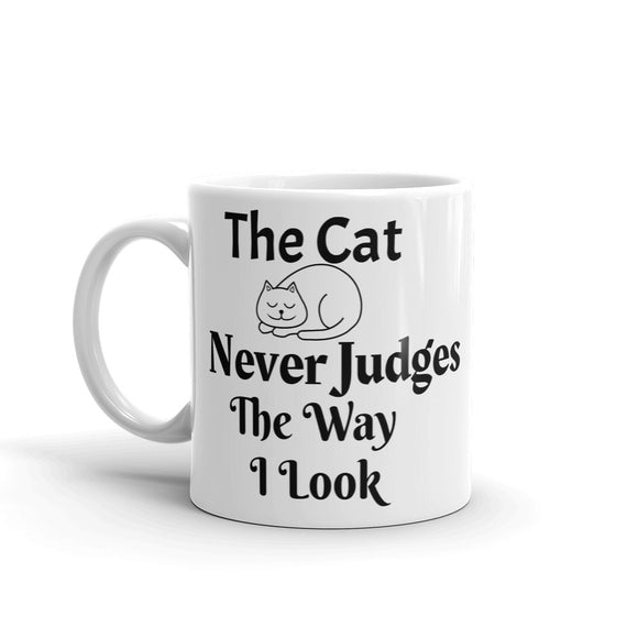 The Cat Never Judges The Way I Look Sleeping Cat Funny Gag Gift Sense of Humour Mug For Him or Her